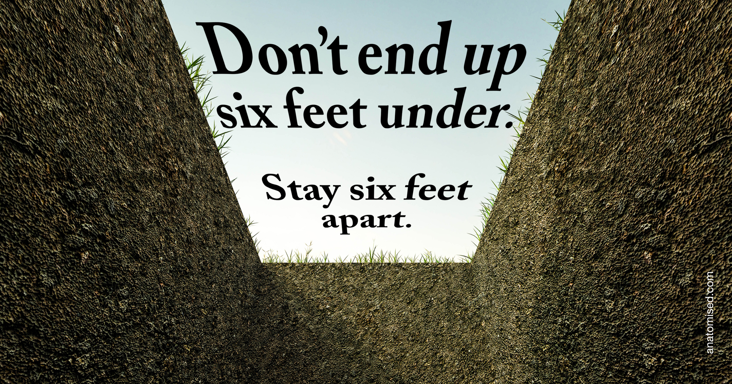 Six feet under, or six feet apart
